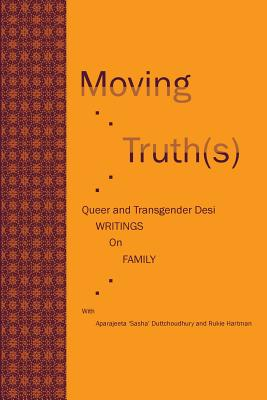 Moving Truth(s): Queer and Transgender Desi Writings on Family Cover Image
