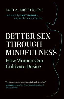 Better Sex Through Mindfulness: How Women Can Cultivate Desire Cover Image