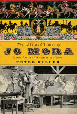 The Life and Times of Jo Mora: Iconic Artist of the American West Cover Image