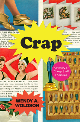 Crap: A History of Cheap Stuff in America Cover Image
