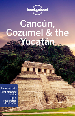 Lonely Planet Cancun, Cozumel & the Yucatan 9 (Travel Guide) Cover Image
