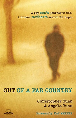 Out of a Far Country: A Gay Son's Journey to God, a Broken Mother's Search for Hope Cover Image