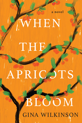 When the Apricots Bloom: A Novel of Riveting and Evocative Fiction Cover Image
