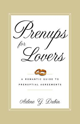 Prenups for Lovers: A Romantic Guide to Prenuptial Agreements Cover Image