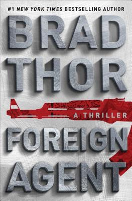 Foreign Agent: A Thriller (The Scot Harvath Series #16) Cover Image