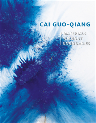 Cai Guo-Qiang: Materials Without Boundaries Cover Image