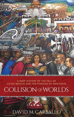 COLLISION OF WORLDS -  By David M. Carballo