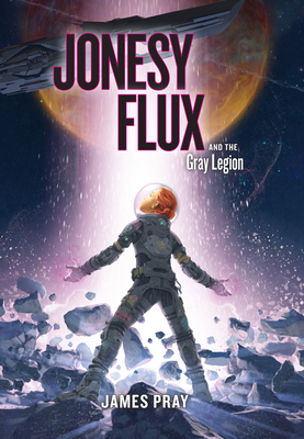 Jonesy Flux and the Gray Legion, 1 Cover Image