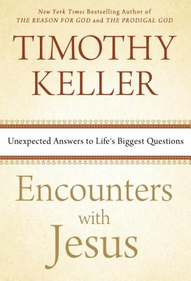 Encounters with Jesus: Unexpected Answers to Life's Biggest Questions Cover Image