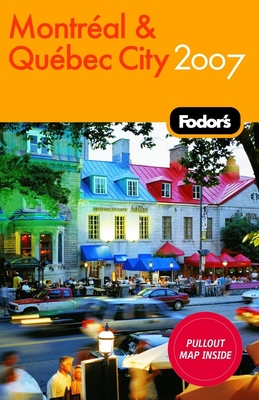 Fodor's Montreal and Quebec City 2007 Cover Image