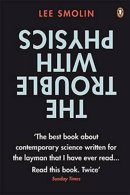 The Trouble with Physics: The Rise of String Theory, the Fall of a Science and What Comes Next Cover Image