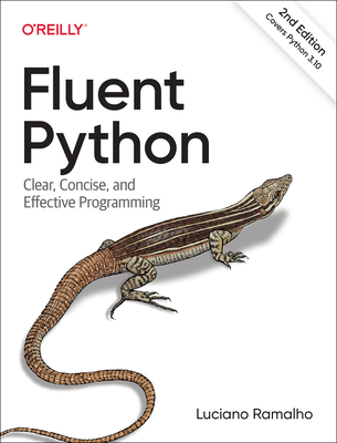 Fluent Python: Clear, Concise, and Effective Programming Cover Image