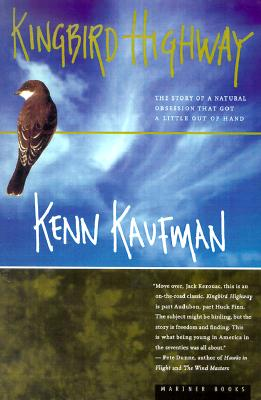 Kingbird Highway: The Story of a Natural Obsession That Got a Little Out of Hand Cover Image