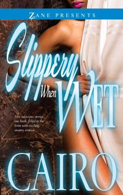 Slippery When Wet (Zane Presents) Cover Image
