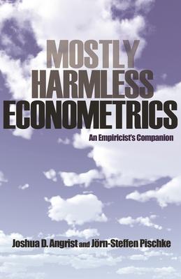 Mostly Harmless Econometrics: An Empiricist's Companion Cover Image