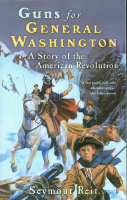 Guns for General Washington: A Story of the American Revolution (Great Episodes) Cover Image