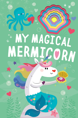 Cover for My Magical Mermicorn (Llamacorn and Friends)
