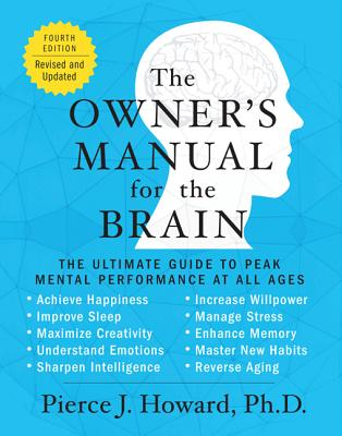 The Owner's Manual for the Brain (4th Edition): The Ultimate Guide to Peak Mental Performance at All Ages Cover Image