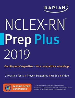 NCLEX-RN Prep Plus 2019: 2 Practice Tests + Proven Strategies + Online + Video (Kaplan Test Prep) Cover Image