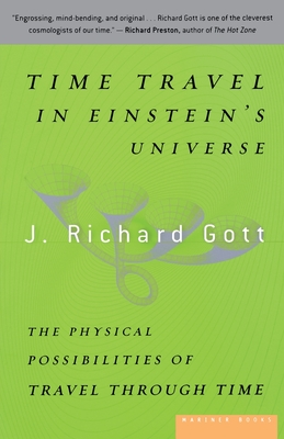 Time Travel in Einstein's Universe: The Physical Possibilities of Travel Through Time Cover Image