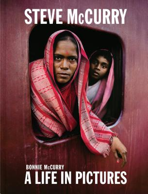 Steve McCurry: A Life in Pictures (40 years of iconic McCurry photography including 100 unseen photos) Cover Image