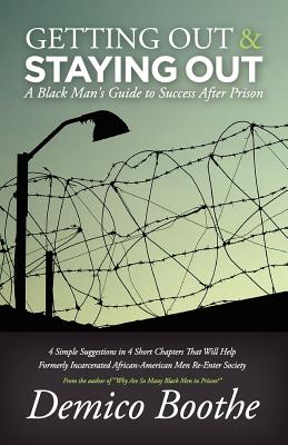 Getting Out & Staying Out: A Black Man's Guide to Success After Prison Cover Image