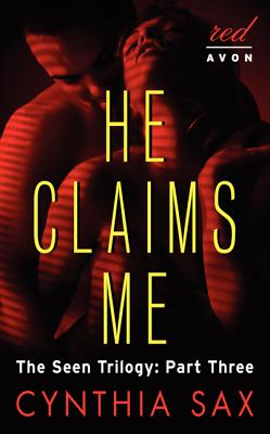 He Claims Me: The Seen Trilogy: Part Three Cover Image