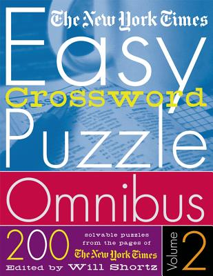 The New York Times Easy Crossword Puzzle Omnibus Volume 2: 200 Solvable Puzzles from the Pages of The New York Times Cover Image