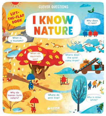 I Know Nature: Lift-the-Flap Book by Clever Publishing