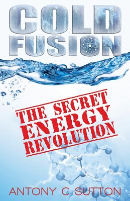 Cold Fusion - The Secret Energy Revolution: The Secret Energy Revolution Cover Image