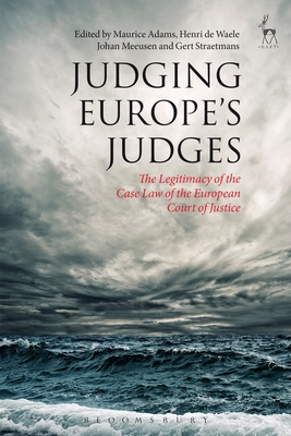 Judging Europe's Judges: The Legitimacy of the Case Law of the European Court of Justice Cover Image