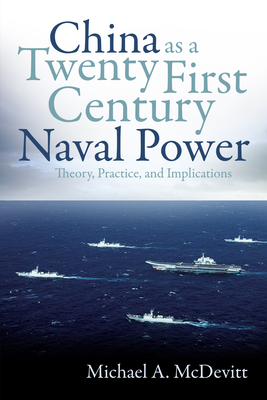 China as a Twenty-First-Century Naval Power: Theory Practice and Implications Cover Image