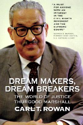 Dream Makers, Dream Breakers: The World of Justice Thurgood Marshall Cover Image