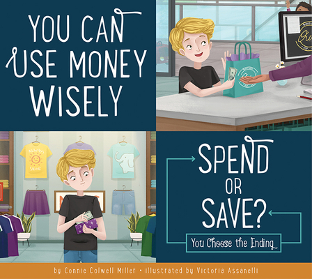 You Can Use Money Wisely: Spend or Save? (Making Good Choices) Cover Image