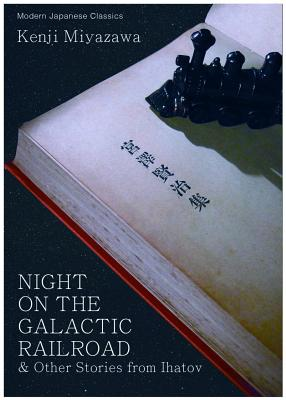 Night on the Galactic Railroad & Other Stories from Ihatov (Modern Japanese Classics) Cover Image