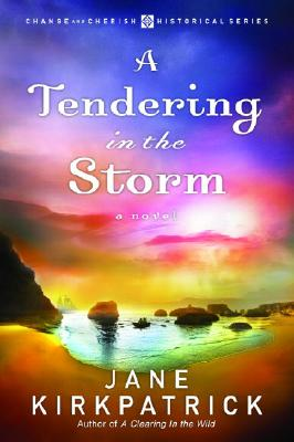 A Tendering in the Storm (Change and Cherish Historical) Cover Image