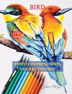 Bird Adult Coloring Book Luxury Edition: The Audubon Birds Coloring Book Creative Haven Birds Adult Coloring Book Dover Nature Relaxation, Meditation Cover Image