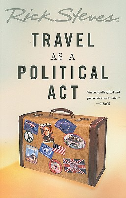 Rick Steves' Travel as a Political Act Cover Image