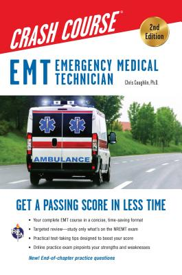 EMT Crash Course with Online Practice Test, 2nd Edition: Get a Passing Score in Less Time (EMT Test Preparation) Cover Image