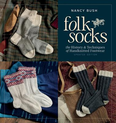 Folk Socks: The History & Techniques of Handknitted Footwear Cover Image