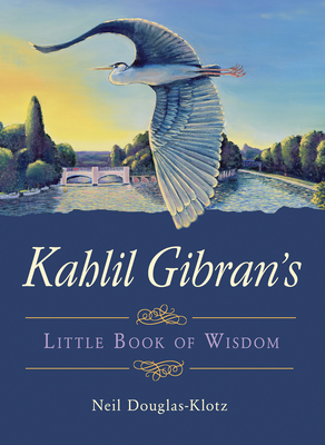 Kahlil Gibran's Little Book of Wisdom Cover Image