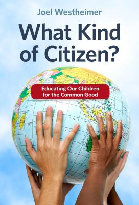 What Kind of Citizen? Educating Our Children for the Common Good Cover Image