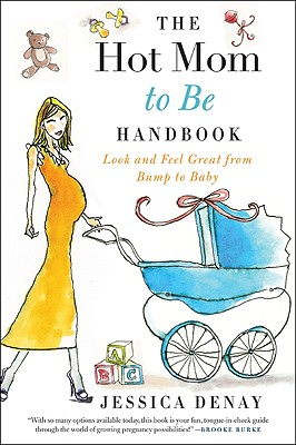 The Hot Mom to Be Handbook Cover Image
