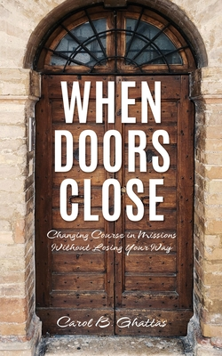 When Doors Close: Changing Course in Missions Without Losing Your Way Cover Image