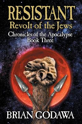Resistant: Revolt of the Jews (Chronicles of the Apocalypse #3) Cover Image