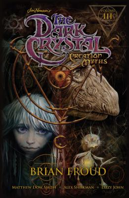 Jim Henson's The Dark Crystal: Creation Myths Vol. 3 Cover Image