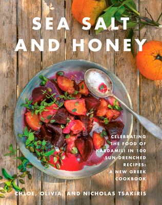 Sea Salt and Honey: Celebrating the Food of Kardamili in 100 Sun-Drenched Recipes: A New Greek Cookbook Cover Image