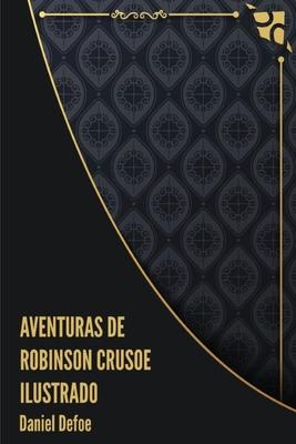 Aventuras de Robinson Crusoe Ilustrado Cover Image