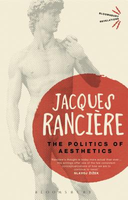 The Politics of Aesthetics (Bloomsbury Revelations) Cover Image