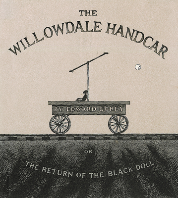 The Willowdale Handcar: or the Return of the Black Doll Cover Image